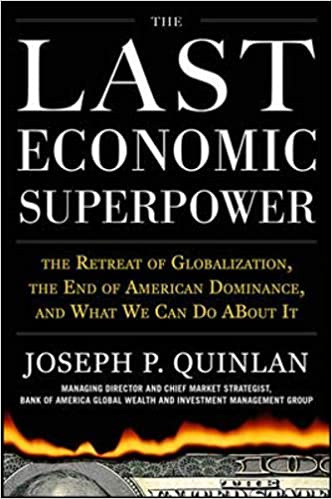 The Last Economic Superpower: The Retreat of Globalization ...