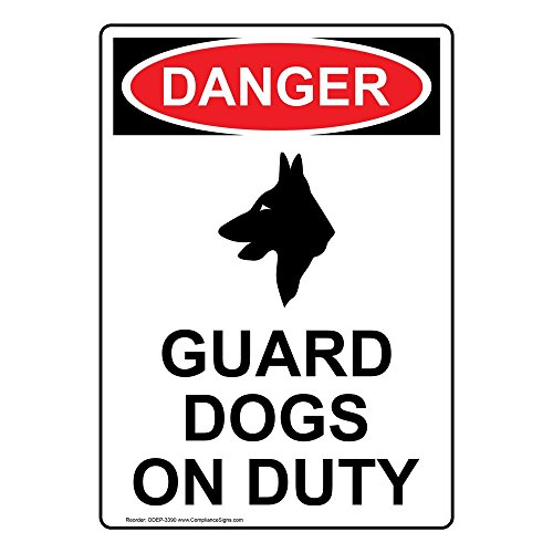 Danger Guard Dogs On Duty OSHA Safety Sign, 14x10 in. Aluminum for Security/Surveillance by ComplianceSigns