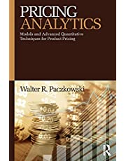 Pricing Analytics: Models and Advanced Quantitative Techniques for Product Pricing