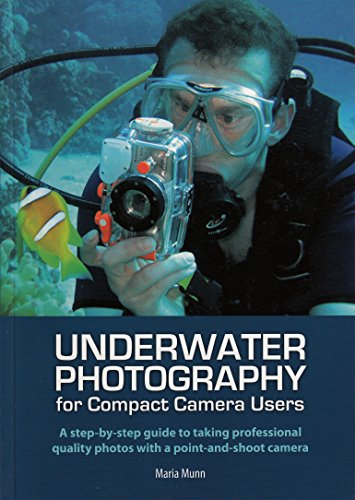 Pdf Science Underwater Photography: A Step-by-step Guide to Taking Professional Quality Underwater Photos With a Point-and-shoot Camera