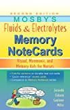 Mosby's Fluids and Electrolytes Memory NoteCards: Visual, Mnemonic, and Memory Aids for Nurses, 2e