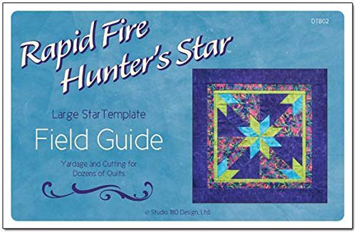- Field Guide: Book About Large Hunters Star Template; Yardage and Cutting for Dozens of Quilts