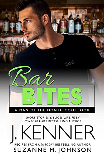 Bar Bites: A Man of the Month Cookbook by J. Kenner, Suzanne M. Johnson