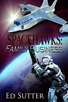 Spacehawks: Family Business by [Sutter, Ed]