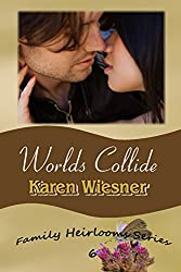 Family Heirlooms Series, Book 6: Worlds Collide