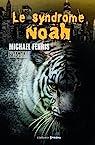Le syndrome Noah par Fenris