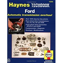 Ford Automatic Transmission Overhaul: Models Covered: C3, C4, C5, C6 and AOD Rear Wheel Drive Transmissions, ATX