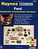 Ford Automatic Transmission Overhaul, Jeff Killingsworth and John Haynes, 1563924242