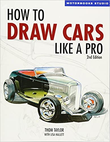 Amazon Com How To Draw Cars Like A Pro Edition Motorbooks
