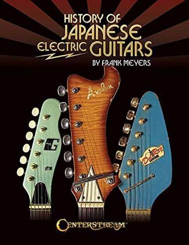 History of Japanese Electric Guitars by Frank Meyers ()