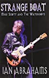 Strange Boat: Mike Scott and the Waterboys by Ian Abrahams (2014-06-23)