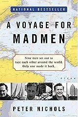 A Voyage for Madmen. Peter Nichols Paperback