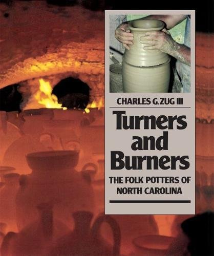 Turners and Burners: The Folk Potters of North Carolina (Fred W. Morrison Series in Southern Studies) by Brand: The University of North Carolina Press