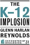 The K-12 Implosion (Encounter Broadside)