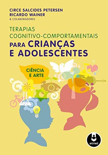 Terapias Cognitivo Comportamentais para Crianças Adolescentes ebook