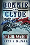 img - for Bonnie and Clyde: Dam Nation book / textbook / text book