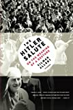 img - for The Hitler Salute: On the Meaning of a Gesture by Allert, Tilman (2009) Paperback book / textbook / text book