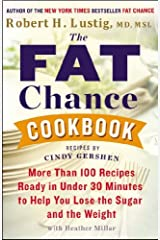 (The Fat Chance Cookbook: More Than 100 Recipes Ready in Under 30 Minutes to Help You Lose the Sugar and T He Weight) [By: Lustig, Robert] [Dec, 2014] Paperback