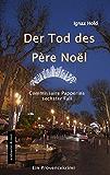 DER TOD DES PÈRE NOËL: Commissaire Papperins sechster Fall - ein Provencekrimi (German Edition)