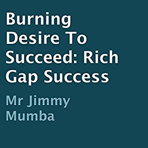 Burning Desire to Succeed Audiobook