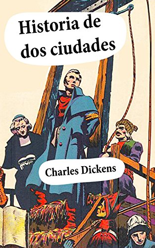 Historia de dos ciudades (Spanish Edition) by [Dickens, Charles]