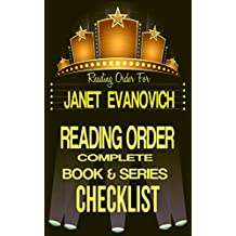 JANET EVANOVICH: SERIES READING ORDER & BOOK CHECKLIST: SERIES LISTINGS INCLUDES: STEPHANIE PLUM, FOX & O`HARE, LIZZY & DIESEL, BARNABY & HOOKER & MORE! ... Authors Reading Order & Checklists 11)