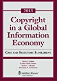 Copyright Global Information Economy 2013 Case and Statutory Supplement, Julie E. Cohen, 1454827858