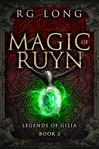 Magic of Ruyn (Legends of Gilia Book - Legends Magic
