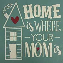 "Sara's Signs 12"" x 12"" 'Home Is Where Your Mom Is' Wall Sign"