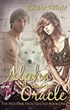 The Alpha and the Oracle (The Belesone Pack Trilogy Book 1)