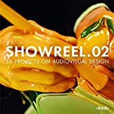 Showreel.02 HC & DVD: 56 Projects on Audiovisual Design
