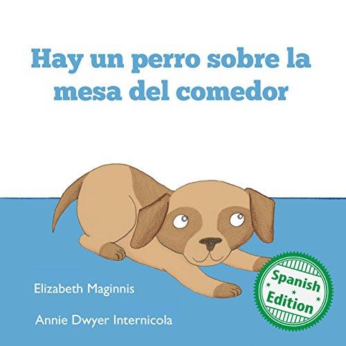 Hay un perro sobre la mesa del comedor (Xist Kids Spanish Books) (English Edit