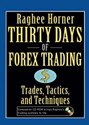 Thirty Days of FOREX Trading: Trades, Tactics, and Techniques (Wiley Trading)