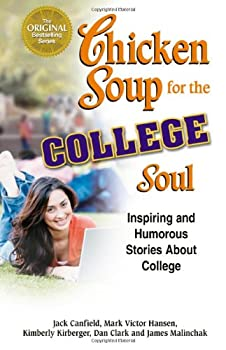 Chicken Soup for the College Soul: Inspiring and Humorous Stories for College Students 1558747028 Book Cover