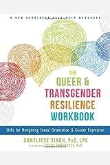 The Queer and Transgender Resilience Workbook: Skills for Navigating Sexual Orientation and Gender Expression (New Harbinger Self-Help Workbook) Paperback