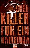 Drei Killer für ein Halleluja: Thriller