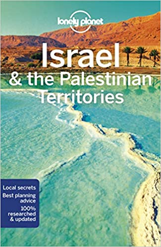 Lonely Planet Israel The Palestinian Territories Country Guide Amazon De Lonely Planet Robinson Daniel Savery Raz Dan Walker Jenny Crowcroft Orlando Isalska Anita Fremdsprachige Bucher