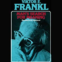 Man's Search for Meaning | Livre audio Auteur(s) : Viktor E. Frankl Narrateur(s) : Simon Vance