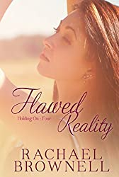 Flawed Reality (Holding On Book 4)
