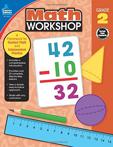 Math Workshop, Grade 2: A Framework for Guided Math and Independent Practice from CARSON DELLOSA