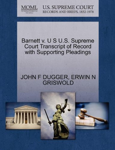 Barnett v. U S U.S. Supreme Court Transcript of Record with Supporting Pleadings (Dugger F)
