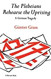 The Plebeians Rehearse the Uprising: A German Tragedy (Harvest Book)