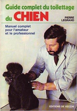 Read Guide complet du toilettage du chien pdf, epub