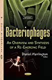 Bacteriophages: An Overview and Synthesis of a Re-Emerging Field (Bacteriology Research Developments)
