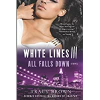 White Lines III: All Falls Down: A Novel