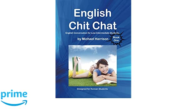 English Chit Chat: English Conversation for Low-Intermediate