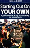 Starting Out on Your Own, Kim L. Davis, 0615790194