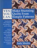 Yes You Can! Make Stunning Quilts from Simple Patterns, Judy Martin, 0929589025