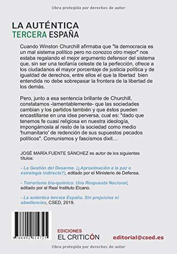 La auténtica Tercera España: Ni prejuicios ni obediencias: Amazon.es: Fuente Sánchez, José María: Libros