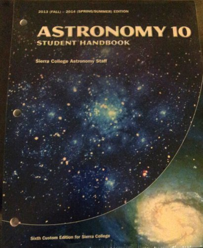 Astronomy 10 Student Handbook Sixth Custom Edition for Sierra College